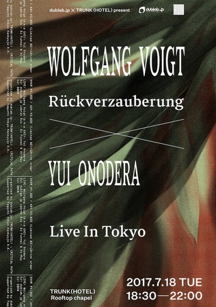 [SOLD OUT] dublab.jp × TRUNK (HOTEL) present Wolfgang Voigt - Rückverzauberung × Yui Onodera Live In Tokyo